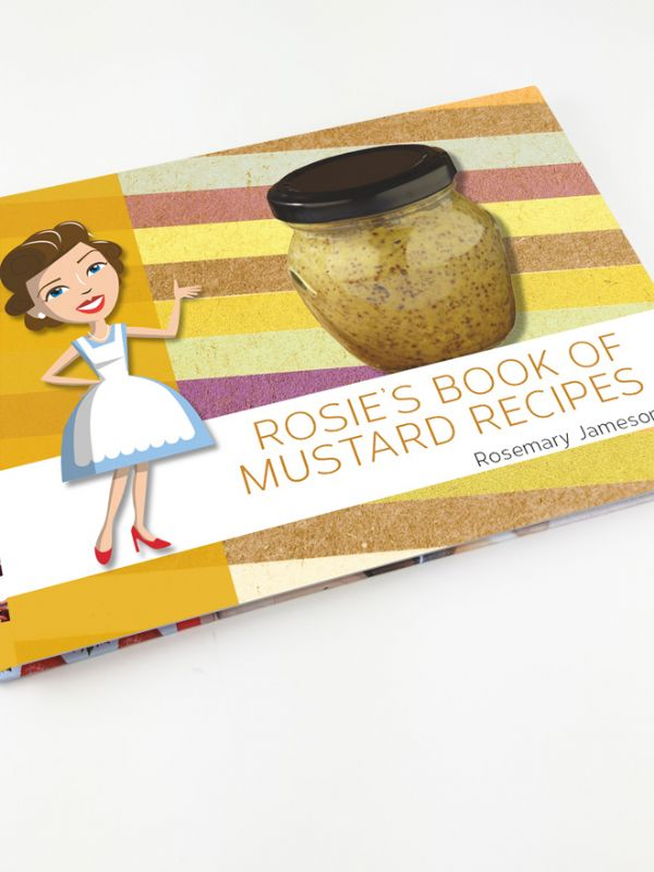 Rosie's Book of Mustard Recipes