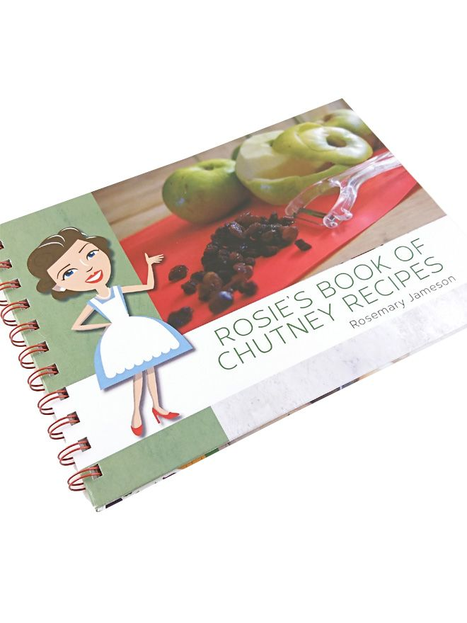 Rosie's Book of Chutney Recipes