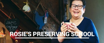Rosie's Preserving School - teaching the skills of preserving