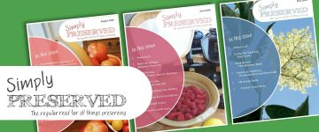 Simply Preserved Magazine - The regular read for all things preserving